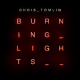 BURNING LIGHTS - CHRIS TOMLIN