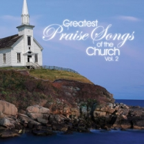 GREATEST PRAISE SONGS OF THE CHURCH VOL 2