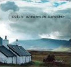 CELTIC SEASONS OF WORSHIP