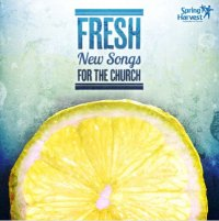 FRESH - NEW SONGS FOR SPRING HARVEST