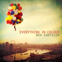 EVERYTHING IN COLOUR - BEN CANTELON 