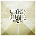 ALL SONS AND DAUGHTERS - SEASON ONE