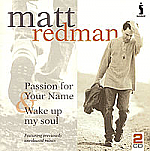 PASSION FOR YOUR NAME WAKE UP MY SOUL CD - MATT REDMAN