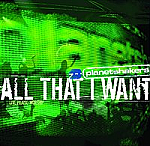 ALL THAT I WANT - PLANETSHAKERS